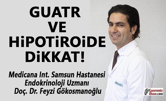 Guatr ve Hipotiroide Dikkat!