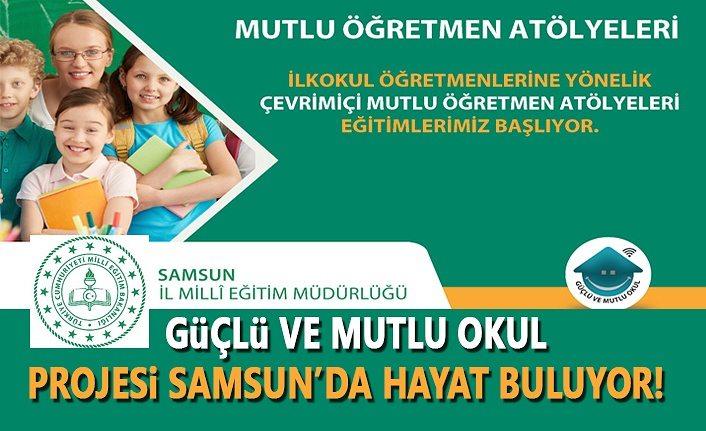 Güçlü ve Mutlu Okul Projesi Samsun'da Hayat Buluyor