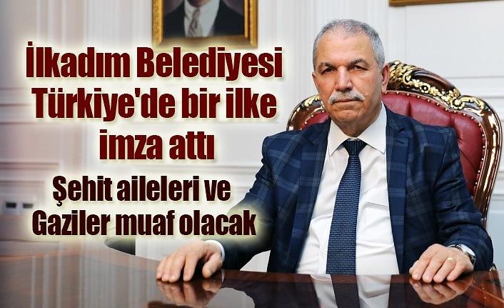 İlkadım Belediyesi Türkiye'de bir ilke imza attı, Şehit aileleri ve Gaziler muaf olacak