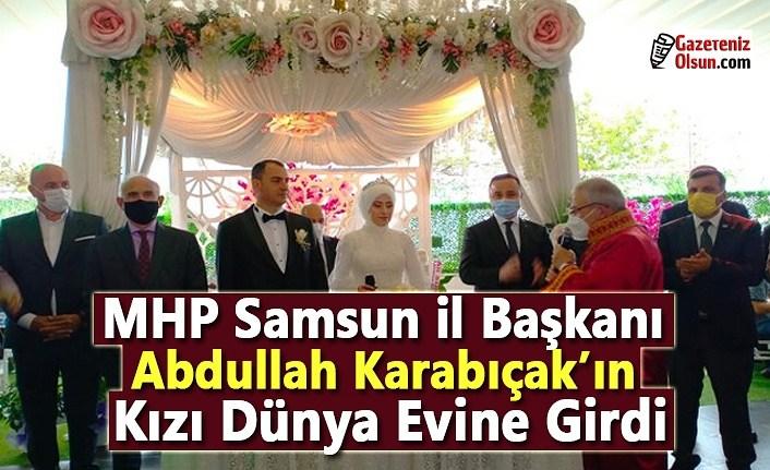 MHP Samsun İl Başkanı Abdullah Karabıçak'ın Kızı Dünya Evine Girdi
