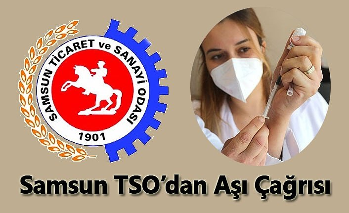 Samsun TSO'dan Aşı Çağrısı