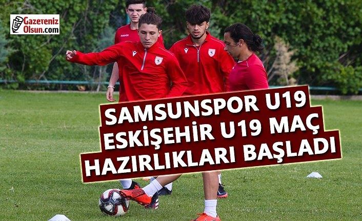 Samsunspor U19- Eskişehir U19 Maç Hazırlıkları Başladı