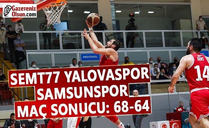 Semt77 Yalovaspor ve Samsunspor Maç Sonucu 68-64