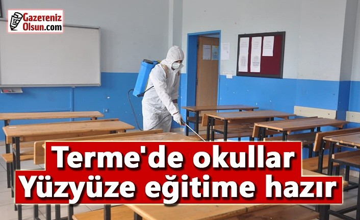 Terme'de okullar yüzyüze eğitime hazır