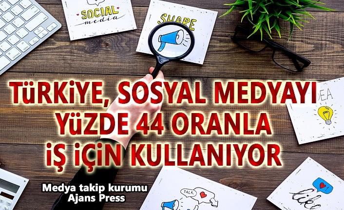 Türkiye, Sosyal Medyayı Yüzde 44 oranla iş için Kullanıyor