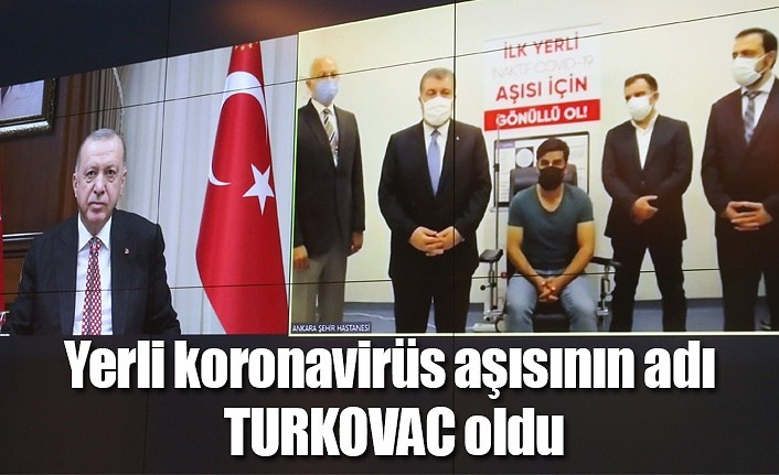 Yerli koronavirüs aşısının adı TURKOVAC oldu