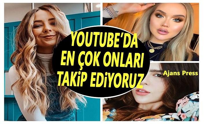 Youtube'de en çok onları takip ediyoruz