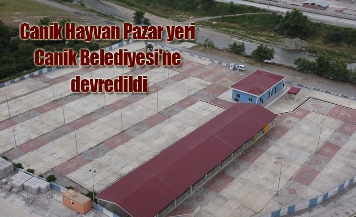 Canik Hayvan Pazar yeri Canik Belediyesi'ne devredildi