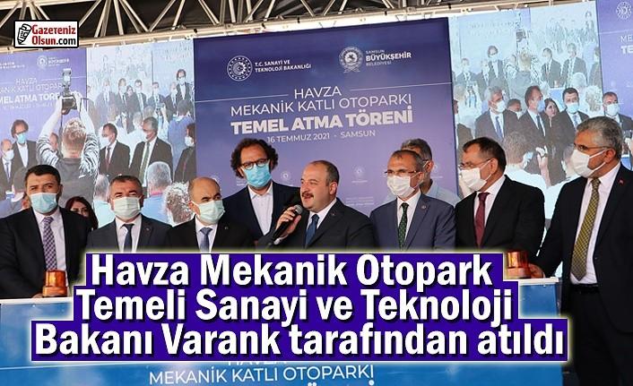 Havza Mekanik Otopark Temeli Bakan Varank tarafından atıldı