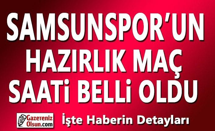 Samsunspor'un Hazırlık Maç Saati Belli Oldu