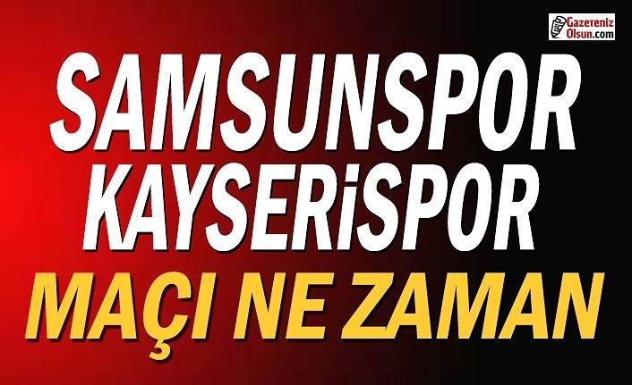 Samsunspor ve Kayserispor Maçı Ne Zaman Hangi Kanalda?