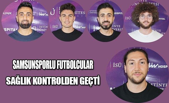 Samsunsporlu futbolcular sağlık kontrolünden geçti