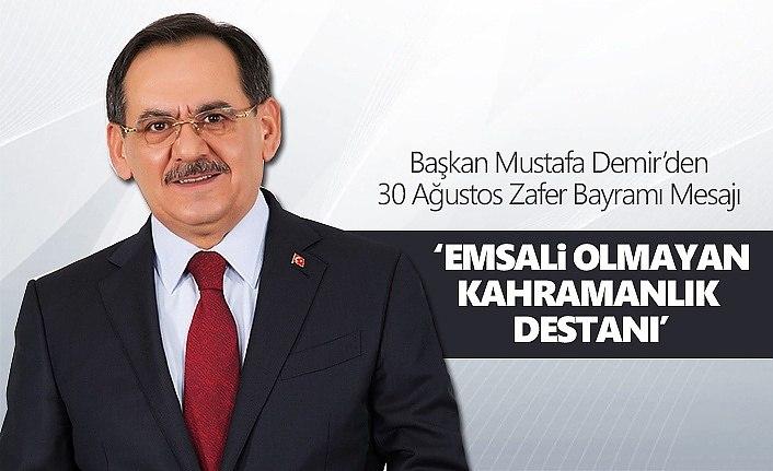 Başkan Demir: 30 Ağustos Zafer Bayramı kutlu olsun