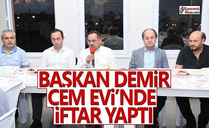 Başkan Demir Cem Evi'nde iftar yaptı