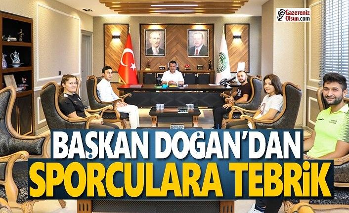 Başkan Doğan'dan Sporculara Tebrik