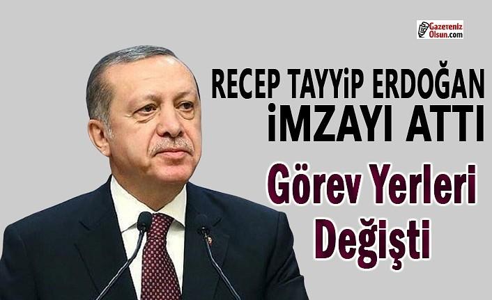Cumhurbaşkanı Erdoğan imzayı attı, Samsun'da görev yerleri değişti