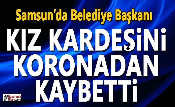 Kavak Belediye Başkanı İbrahim Sarıcaoğlu'nun kardeş acısı