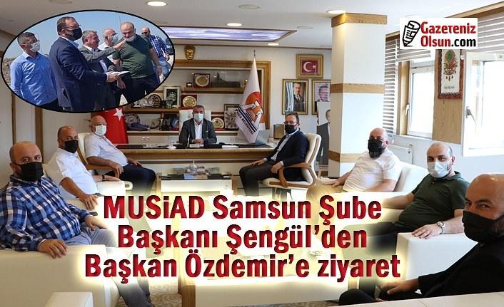 MUSİAD Samsun Şube Başkanı Şengül'den Başkan Özdemir'e ziyaret