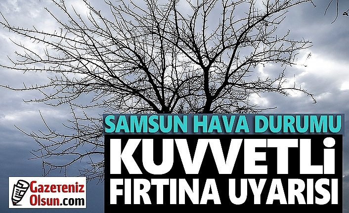 Samsun'da Kuvvetli Fırtına ve Sel Uyarısı