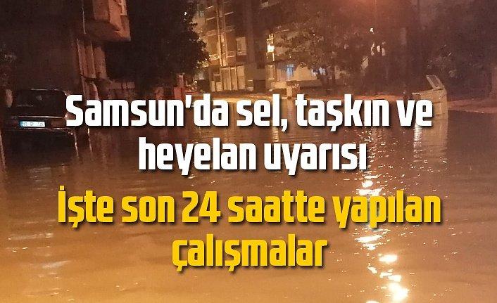 Samsun'da sel, taşkın ve heyelan uyarısı devam ediyor