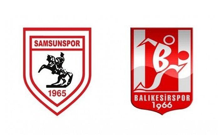 Samsunspor Balıkesirspor maçı ne zaman saat kaçta