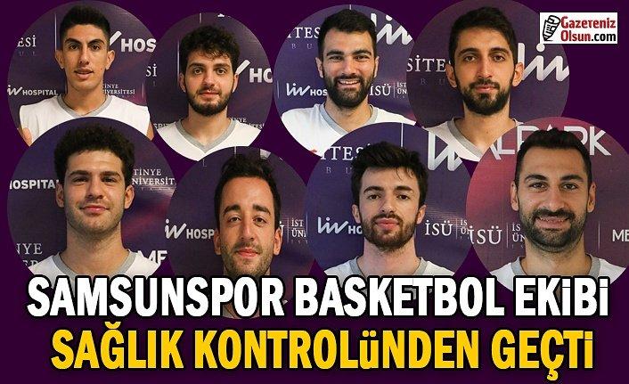 Samsunspor Basketbol Ekibi Sağlık Kontrolünden Geçti