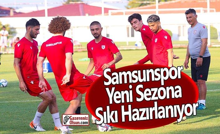 Samsunspor Yeni Sezona Sıkı Hazırlanıyor