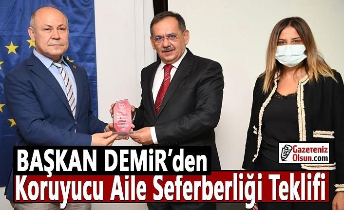Başkan Demir'den Koruyucu Aile Seferberliği Teklifi