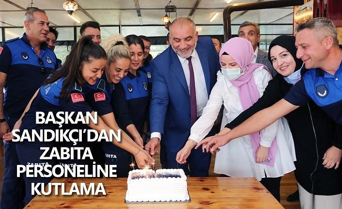 Başkan Sandıkçı'dan Zabıta Personeline Kutlama