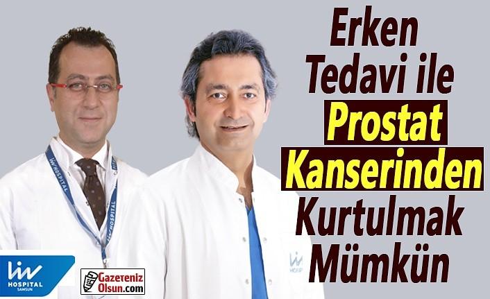 Erken tedavi ile prostat kanserinden kurtulmak mümkün