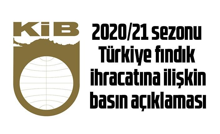 KİB'den 2020-21 Sezonu Türkiye Fındık İhracatı açıklaması