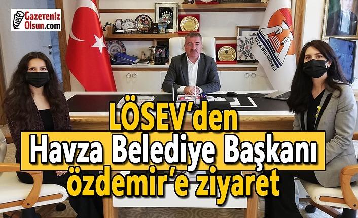 LÖSEV'den Havza Belediye Başkanı Özdemir'e ziyaret