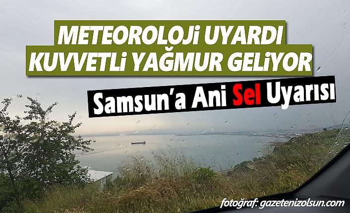 Samsun'a Ani Sel Uyarısı Meteoroloji Uyardı Dikkatli Olun!