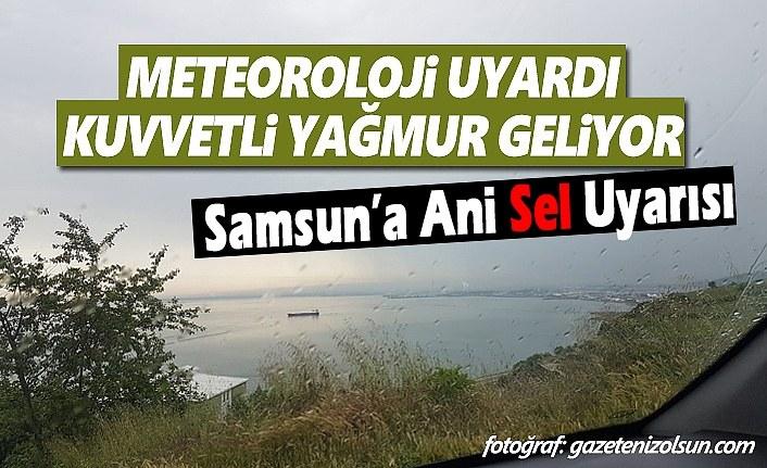 Samsun'a Kuvvetli Yağış ve Sel Uyarısı