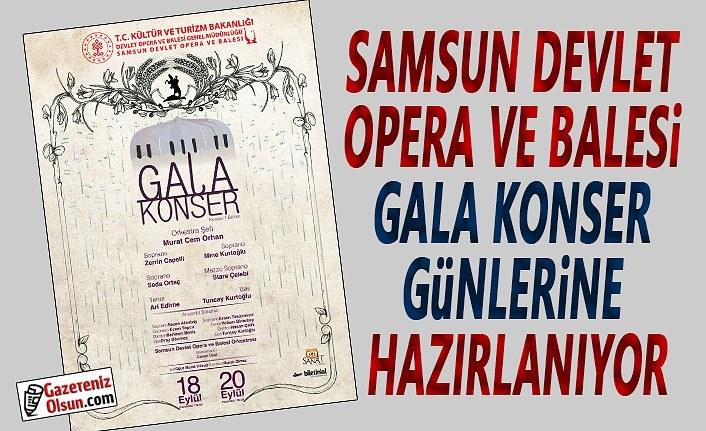 Samsun Devlet Opera ve Balesi Gala Günlerine Hazırlanıyor