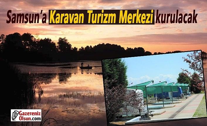 Samsun'a Karavan Turizm Merkezi kurulacak