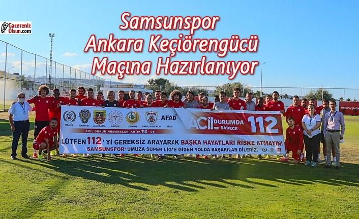 Samsunspor, Ankara Keçiörengücü Maçına Sıkı Hazırlanıyor