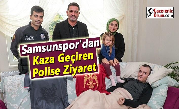 Samsunspor'dan Kaza Geçiren Polise Ziyaret