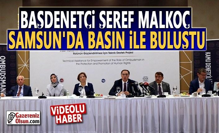 Şeref Malkoç Samsun basını ile buluştu, sorun ve şikayetleri dinledi