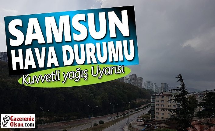 Samsun'a Kuvvetli Yağış Geliyor, Sel Uyarısı Var!