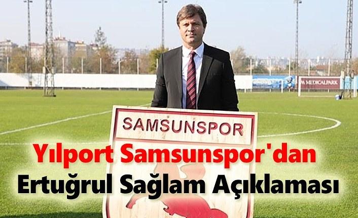 Samsunspor'dan Ertuğrul Sağlam Açıklaması: Asılsız ve vahim bir iftiradır