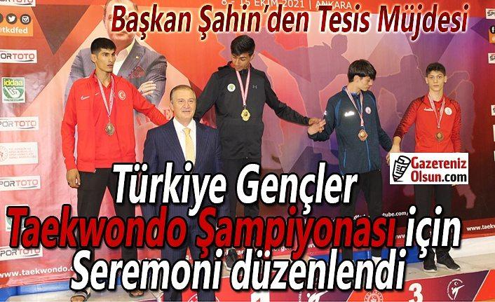 Türkiye Gençler Taekwondo Şampiyonası için seremoni düzenlendi