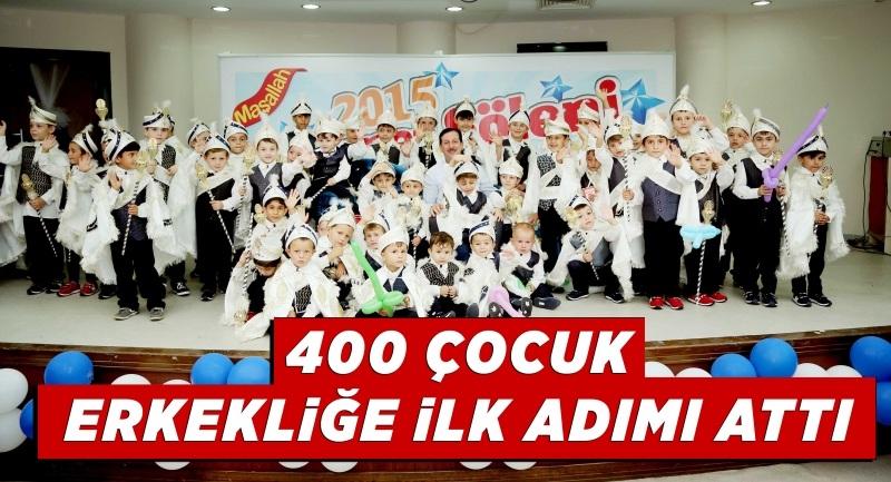 400 çocuk erkekliğe ilk adımı attı