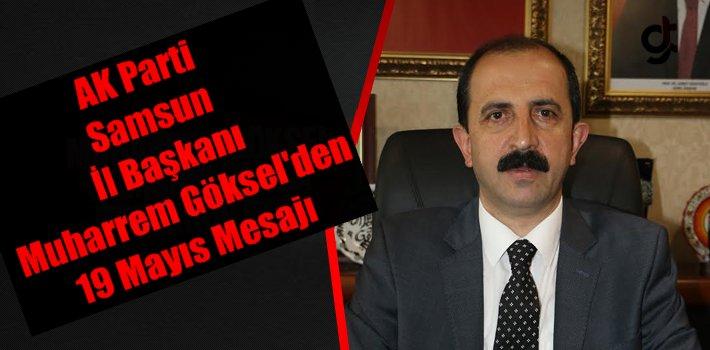 AK Parti Samsun İl Başkanlığı 19 Mayıs Mesajı