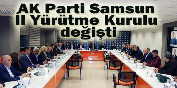 AK Parti Samsun İl Yürütme Kurulu değişti
