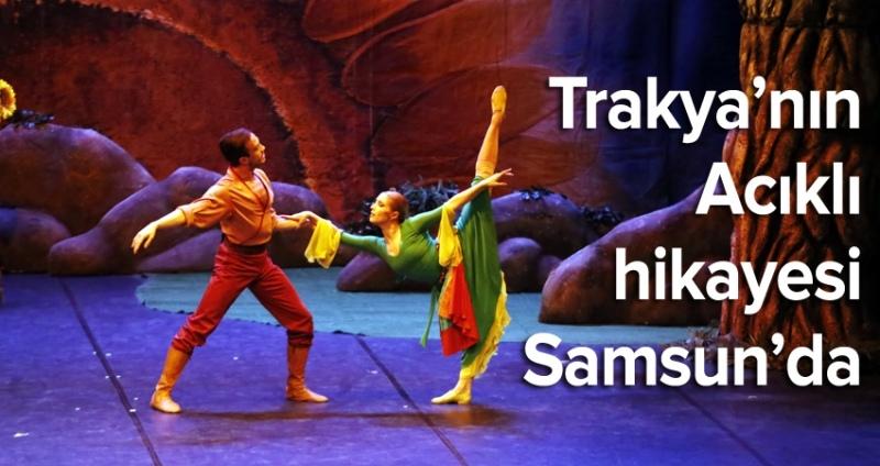 Arda Boyları adlı bale eseri Samsun'da