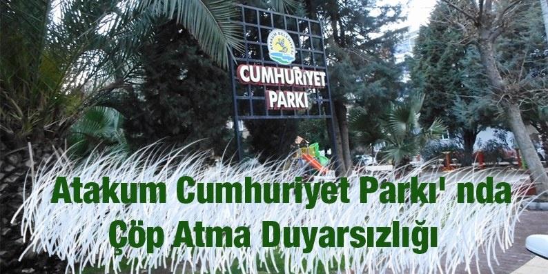 Atakum Cumhuriyet Parkı' nda Çöp Atma Duyarsızlığı