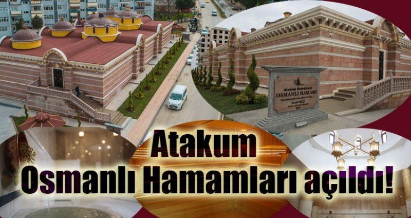 Atakum Osmanlı Hamamları açıldı!