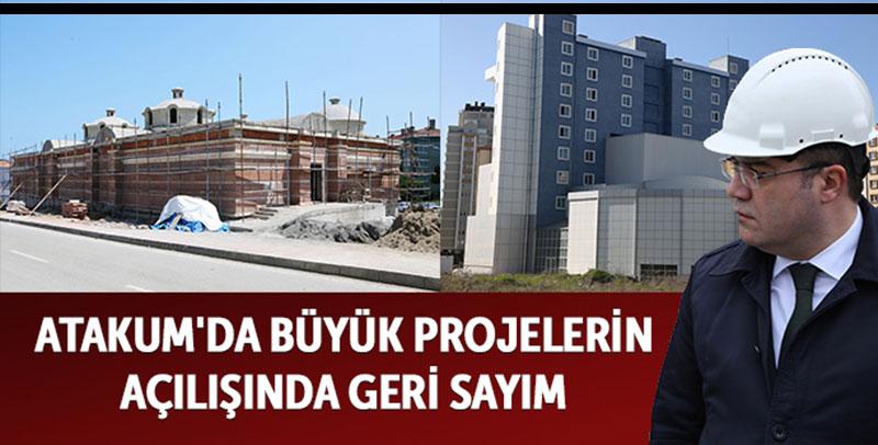 Atakum'da büyük projelerde geri sayım