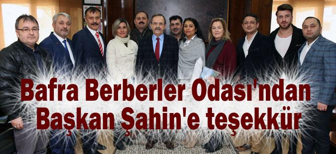 Bafra Berberler Odası'ndan Başkan Şahin'e teşekkür
